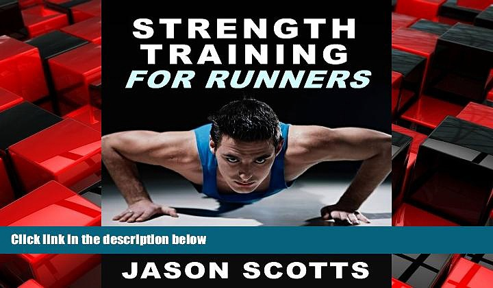 EBOOK ONLINE  Strength Training For Runners : The Best Forms of Weight Training for Runners READ