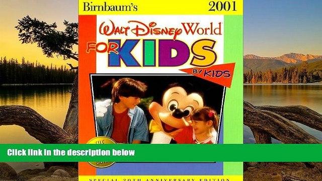 Best Deals Ebook  Birnbaum s 2001 Walt Disney World for Kids, by Kids (Birnbaum s Walt Disney