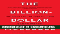 [PDF] Epub The Billion Dollar Molecule: One Company s Quest for the Perfect Drug Full Download