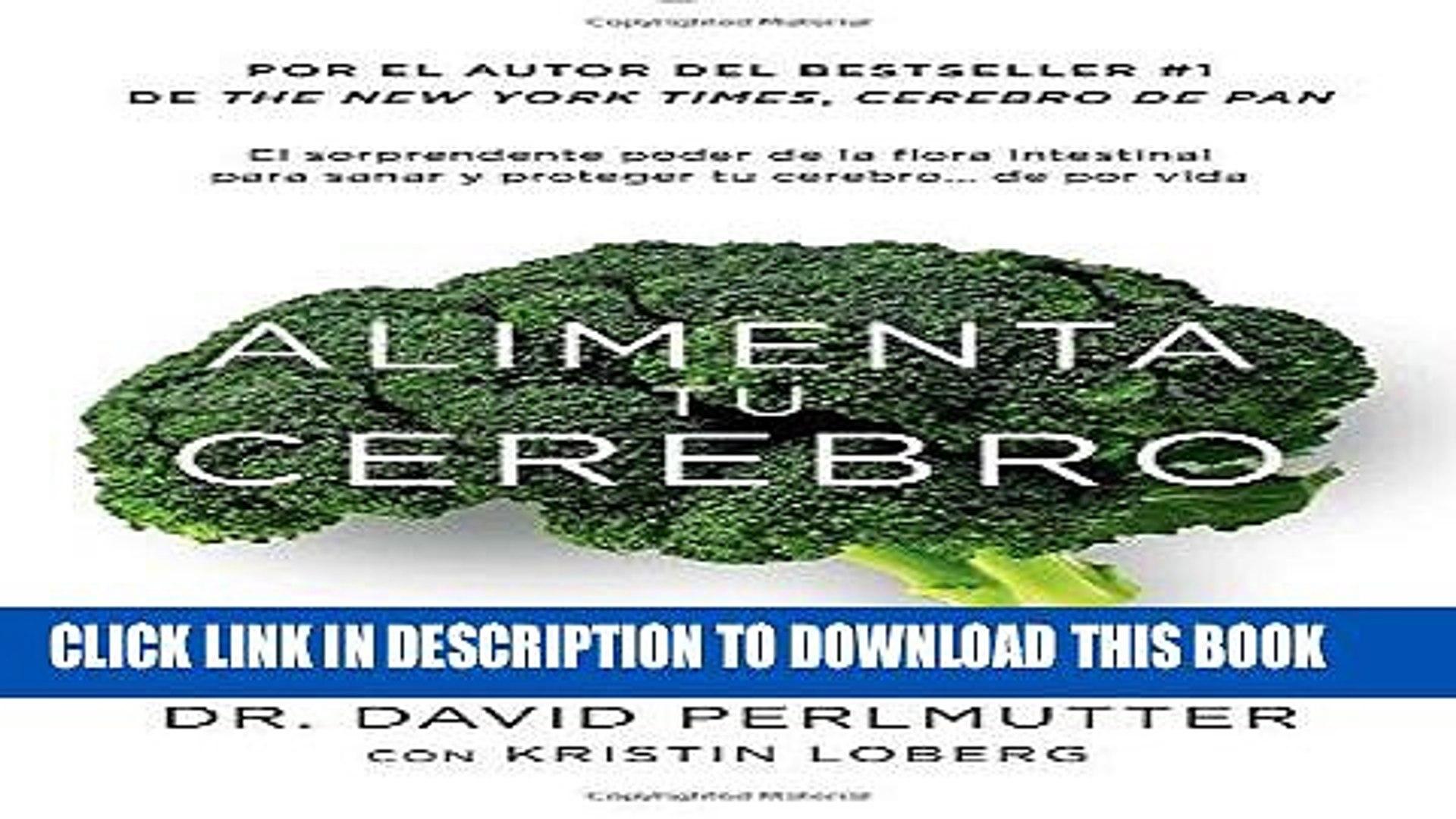 [PDF] Alimenta tu cerebro: El sorprendente poder de la flora intestinal para sanar y proteger tu