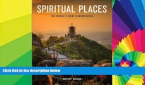 Ebook Best Deals  Spiritual Places: The World s Most Sacred Sites  Full Ebook