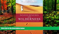 Best Deals Ebook  Sojourners of the Wilderness: A Pilgrimage to the Holy Land  Most Wanted