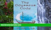 Big Deals  The Odysseus Code: A Minoan-Phoenician Secret Hidden within Homer s Odyssey  Most Wanted