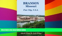 Ebook deals  Branson, Missouri: Travel Guide to Fun City, U.S.A. for a Vacation or a Lifetime