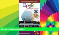 Ebook Best Deals  The Imagineering Field Guide to Epcot at Walt Disney World--Updated! (An
