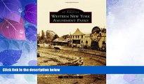 Big Sales  Western New York Amusement Parks (Images of America Series)  Premium Ebooks Best Seller