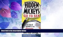 Big Sales  Hidden Mickeys Go to Sea: A Field Guide to the Disney Cruise Line s Best Kept Secrets