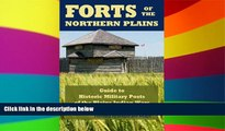 Ebook Best Deals  Forts of the Northern Plains: Guide to Historic Military Posts of the Plains
