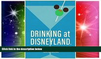 Ebook deals  Drinking at Disneyland: A Totally Unofficial Guide to Boozing it Up at the Happiest