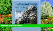 Big Deals  The Disneyland Book of Secrets 2013: One Local s Unauthorized, Rapturous and