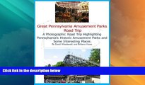 Big Sales  Great Pennsylvania Amusement Parks Road Trip: A Photographic Road Trip Highlighting
