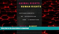 liberty book  Animal Rights/Human Rights: Entanglements of Oppression and Liberation (Critical