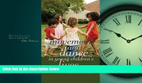 READ book  Movement and Dance in Young Children s Lives: Crossing the Divide (Counterpoints)