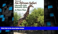 Big Deals  Diary of an African Safari Okavango Delta Botswana, Arica  Full Read Most Wanted