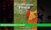 Read books  The False Prophets of Peace: Liberal Zionism and the Struggle for Palestine online pdf