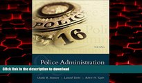 liberty book  Police Administration: Structures, Processes, and Behavior (9th Edition) online pdf