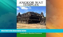 Big Deals  Angkor Wat Temples (Cambodia Travel Guide Books By Anton)  Full Read Best Seller