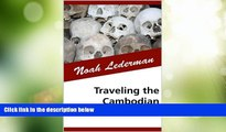 Must Have PDF  Traveling the Cambodian Genocide  Full Read Most Wanted