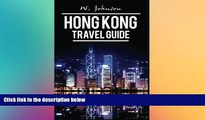 READ FULL  Hong Kong: Hong Kong Travel Guide (Asia Travel Guides) (Volume 1)  READ Ebook Full Ebook