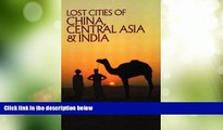 Big Deals  Lost Cities of China, Central Asia and India (The Lost City Series)  Best Seller Books