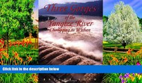 READ NOW  Three Gorges of the Yangtze River: Chongqing to Wuhan (Odyssey Illustrated Guides)  READ