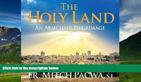 Big Deals  The Holy Land: An Armchair Pilgrimage  Best Seller Books Most Wanted