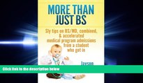 EBOOK ONLINE  More Than Just BS: Sly Tips on BS/MD, Combined   Accelerated Medical Program