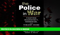 Buy book  The Police in War: Fighting Insurgency, Terrorism, and Violent Crime online pdf
