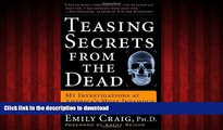 Best book  Teasing Secrets from the Dead: My Investigations at America s Most Infamous Crime