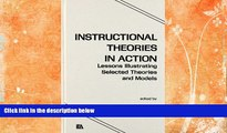 READ book  Instructional Theories in Action: Lessons Illustrating Selected Theories and Models