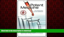 Buy books  Potent Medicine: The Collaborative Cure for Healthcare online to buy