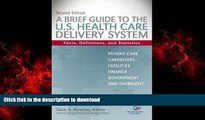 Best books  A Brief Guide To The U.S. Health Care Delivery System: Facts, Definitions, and