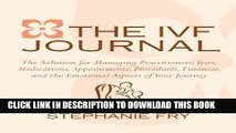 Best Seller The IVF (In Vitro Fertilization) Journal: The Solution for Managing Practitioners,