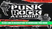 Best Seller Punk Rock Aerobics: 75 Killer Moves, 50 Punk Classics, And 25 Reasons To Get Off Your