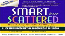 "Ebook Smart but Scattered: The Revolutionary ""Executive Skills"" Approach to Helping Kids Reach"