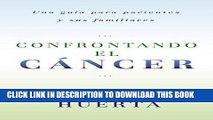 Best Seller Confrontando El Cancer: Una Guia Complete Para Pacientes Y Sus Familiares (Spanish