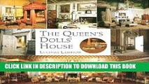 Best Seller The Queen s Dolls  House: A Dollhouse Made for Queen Mary Free Download