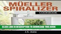 Best Seller My Mueller Spiral-Ultra Vegetable Spiralizer Cookbook: 101 Recipes to Turn Zucchini