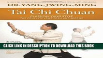 Ebook Tai Chi Chuan Classical Yang Style: the Complete Form and Qigong Free Download