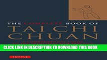 Best Seller The Complete Book of Tai Chi Chuan: A Comprehensive Guide to the Principles and