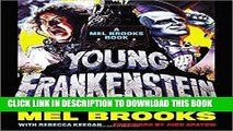 Ebook Young Frankenstein: A Mel Brooks Book: The Story of the Making of the Film Free Read