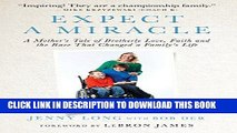 Ebook Expect a Miracle: A Mother s Tale of Brotherly Love, Faith and the Race That Changed a