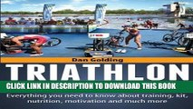 Ebook Triathlon For Beginners: Everything you need to know about training, nutrition, kit,