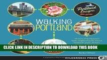 Best Seller Walking Portland: 30 Tours of Stumptown s Funky Neighborhoods, Historic Landmarks,