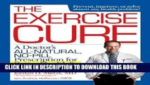 Best Seller The Exercise Cure: A Doctor s All-Natural, No-Pill Prescription for Better Health and