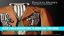 Best Seller Ballets Russes: The Art of Costume Free Read