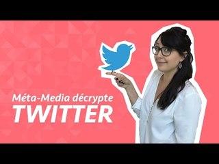 Méta-Media décrypte : Twitter