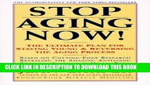Ebook Stop Aging Now!: Ultimate Plan for Staying Young and Reversing the Aging Process, The Free