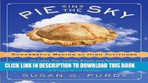 [PDF] Pie in the Sky Successful Baking at High Altitudes: 100 Cakes, Pies, Cookies, Breads, and