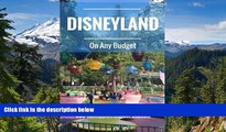 Ebook deals  Disneyland On Any Budget: Money Saving Tips from The Happiest Blog on Earth  Most